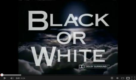 BLACK OR WHITE. MICHAEL JACKSON ( DEFINICIÓN DE RACISMO E IDENTIDAD)